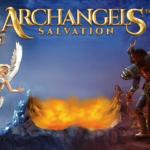 Archangels: Salvation – 24th April -2018-