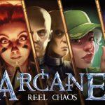 Arcane Reel Chaos – May 16th (2019)