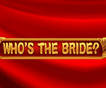 Who's The Bride Netent Video Slot Game