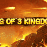 King of 3 Kingdoms – February 27th (2020)